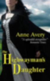 Highwayman's Daughter - a historical romance by Anne Avery