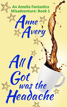 falling whte coffee cup spilling coffee with gold stars like magic. title All I Got was the Headache by Anne Avey