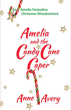 white background with falling gold stars. Text reads Amelia and the Candy Cane Caper. A red white and green candy cane dagles from the C of Caper. A gold star dangles from the hook of another candy cane at the top of the image