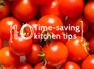 10 Time-Saving Kitchen Tips