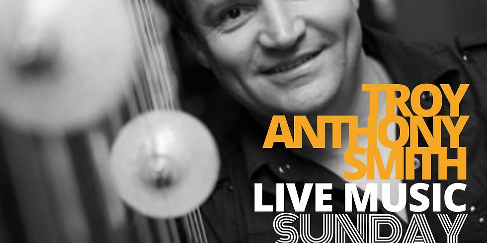 Troy Anthony Smith - Live Music - Sunday Session