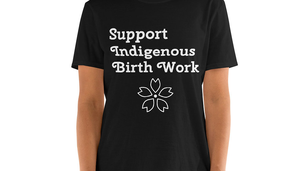 Short-Sleeve Unisex Support Indigenous Birth Work T-Shirt