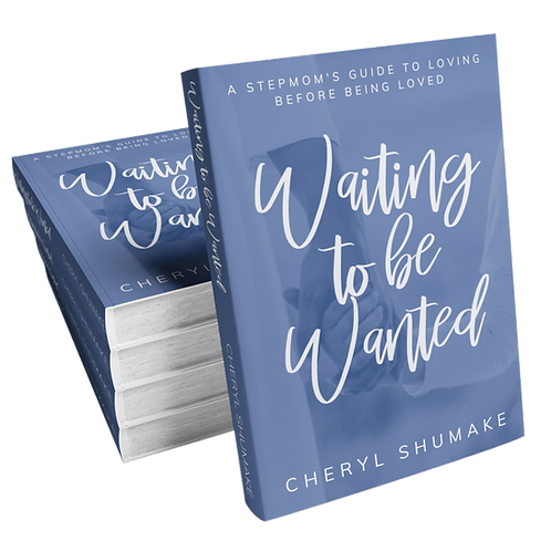 Waiting to be Wanted: A Stepmom's Guide to Loving before Being Loved