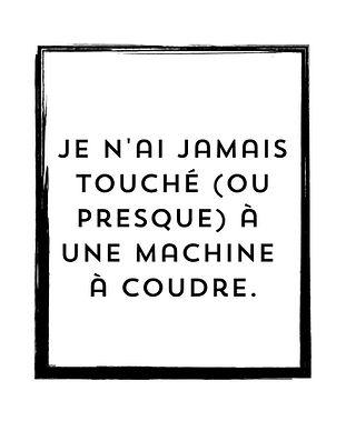 Jamais touché à une machine à coudre.jpg