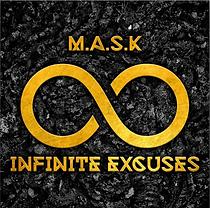 MASK - Infinite Excuses.png