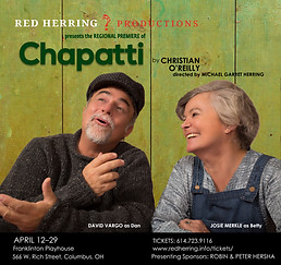 CHAPATTI by Christian O'Reilly (Central Ohio Regional Premiere) Red Herring Productions