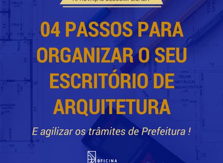04 PASSOS PARA ORGANIZAR O SEU ESCRITÓRIO DE ARQUITETURA - E AGILIZAR OS TRÂMITES DE PREFEITURAS!