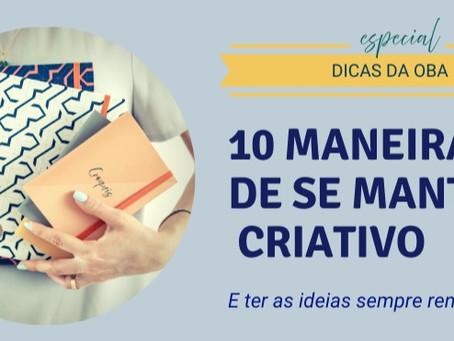 10 maneiras de se manter criativo!
