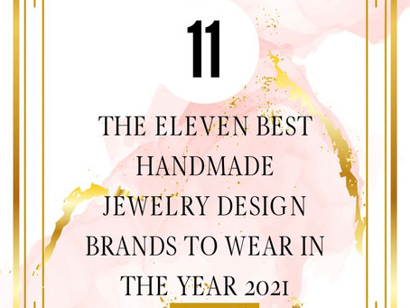 The Eleven Best Handmade Jewelry Design Brands to Wear in the Year 2021