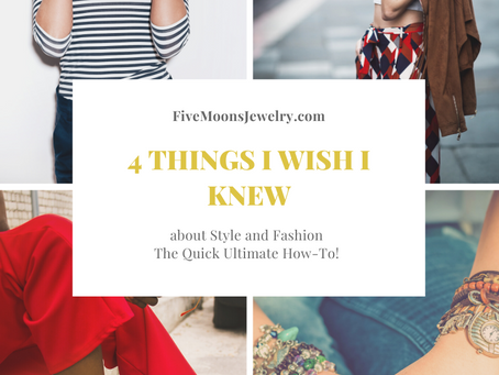 4 Things I Wish I Knew About Style And Fashion