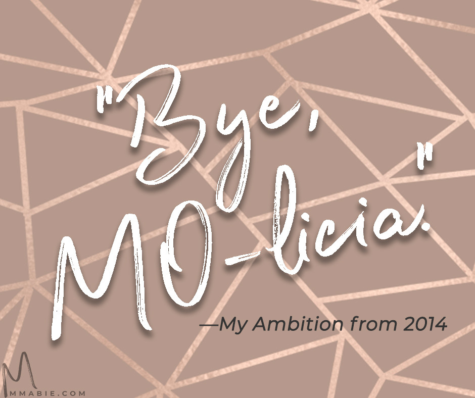 Bye, Mo-licia! —My Ambition from 2014