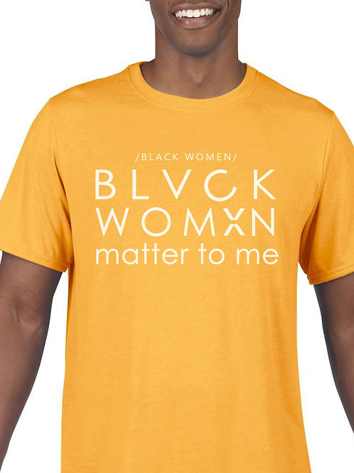 """Blvck Womxn Matter To Me""  Adult Tee"