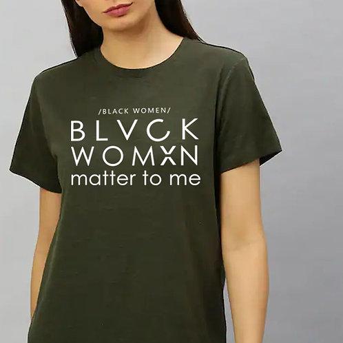 """Blvck Womxn Matter to me"" Adult T-shirt"