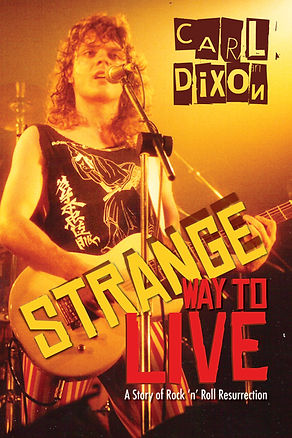 "Carl Dixon biography ""Strange Way To Live"""
