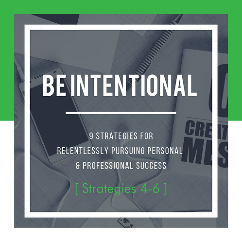 Be Intentional - Strategies 4-6