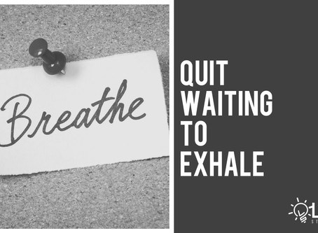Quit Waiting to Exhale
