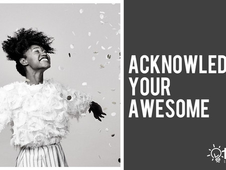 Acknowledge Your Awesome