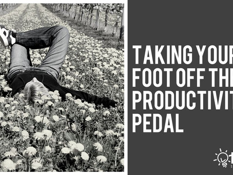 Taking Your Foot off the Productivity Pedal