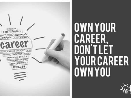Own Your Career, Don't Let Your Career Own You