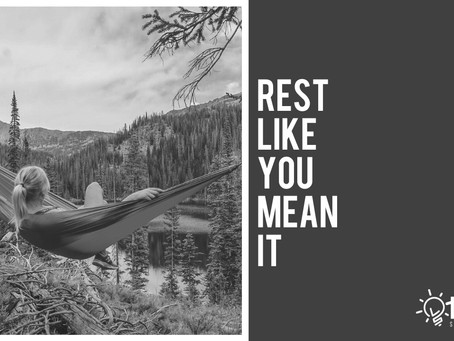 Rest Like You Mean It