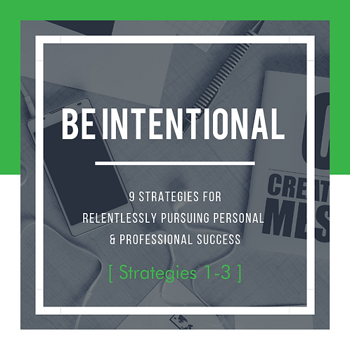 Be Intentional - Strategies 1-3