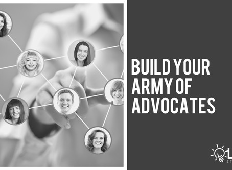 Build Your Army of Advocates