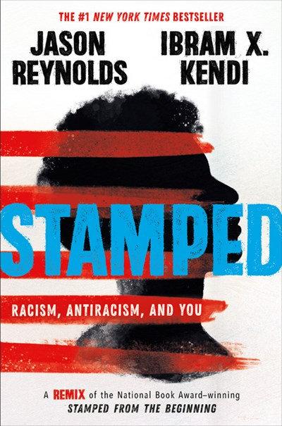 Stamped by Jason Reynolds & Ibram X. Kendi