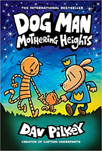 Dog Man: Mothering Heights by Dav Pilkey