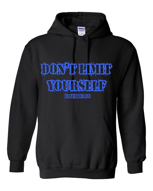 """""""DON'T LIMIT YOURSELF"""" HOODED"""
