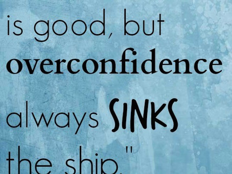Overconfidence Kills: Why You Need to Stay Humble on Your Writing Journey by Joseph Reilly