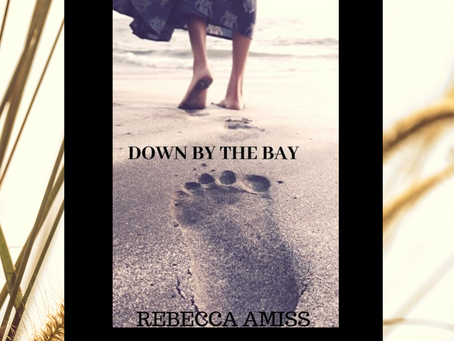 EXCLUSIVE ALERT!! Coming Soon: Down by the Bay by Rebecca Amiss