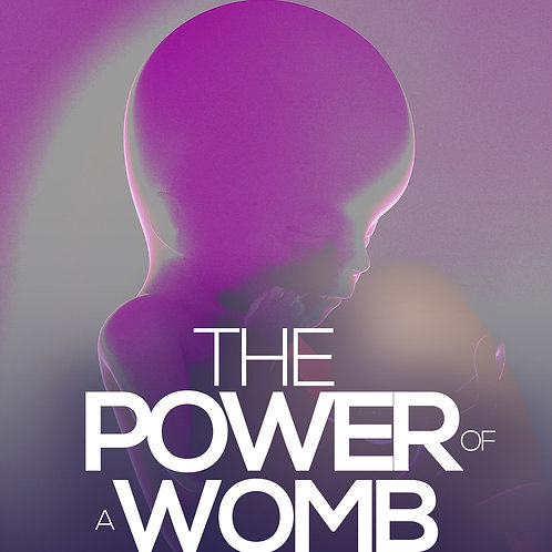 The Power of a Womb