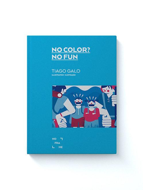 Livro No Color? No Fun. de Tiago Galo Capa