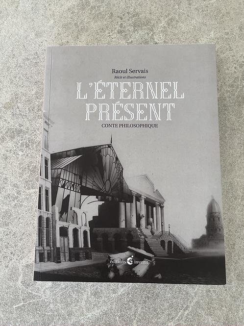 """Boek """"L'Eternel Présent - conte philosophique"""" van Raoul Servais"""