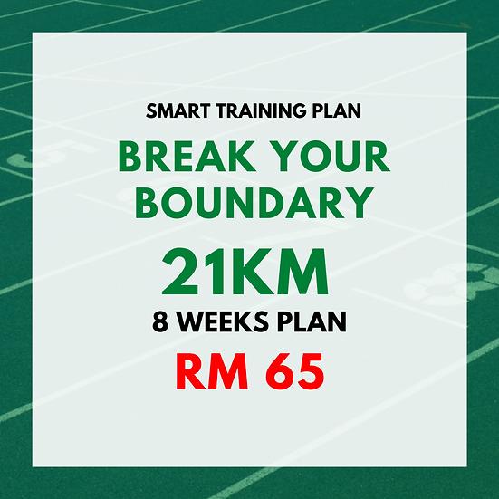 Break Your Boundary | 21km (8 Weeks Plan)