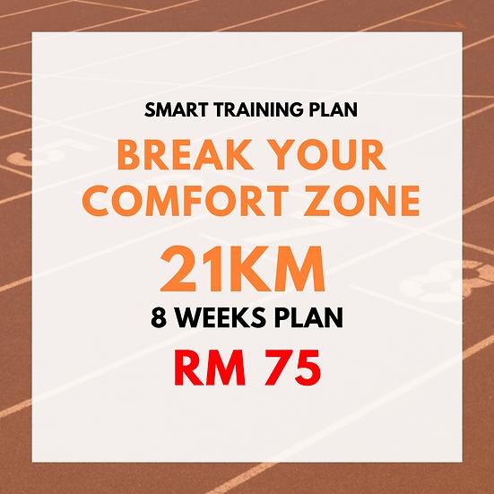 Break Your Comfort Zone   21km (8 Weeks Plan)