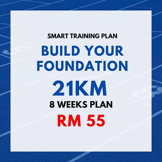Build Your Foundation | 21km (8 Weeks Plan)