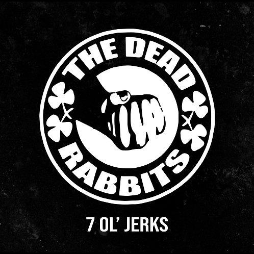 """The Dead Rabbits - 7 Ol Jerks""""  (12 inch Vinyl)"""