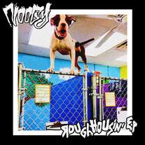 Noogy, Roughhousin EP