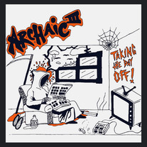 Archaic 3, Taking the Day Off,