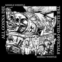 Missile Whistle, All Gonna Die, The Elected Officials, Grimace Records, punk rock