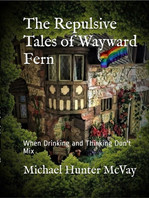 The Repulsive Tales of Wayward Fern: When Drinking & Thinking Don't Mix