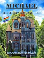 Michael, Little Boy Black & Blue: Surviving the Effects of a Poisonous Child Abuser