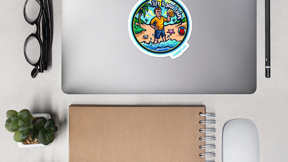 Bubble-free Life Is Good Today Sticker