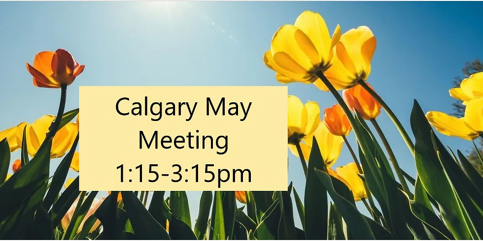 Calgary May 1:15pm - 3:15pm  Support Group