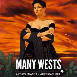 Many Wests: Artists Shape an American Idea