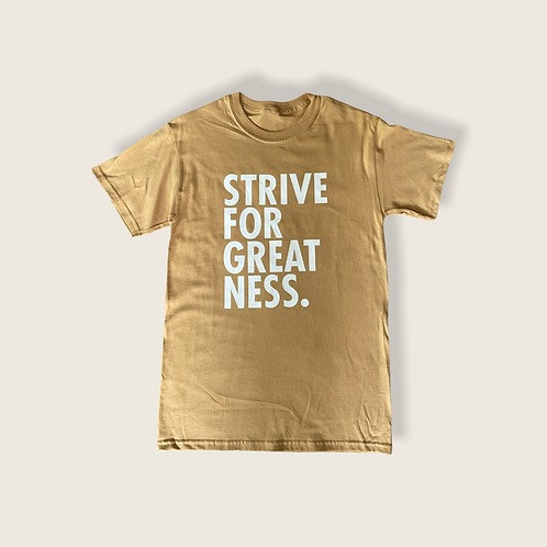 Strive For Greatness Tee