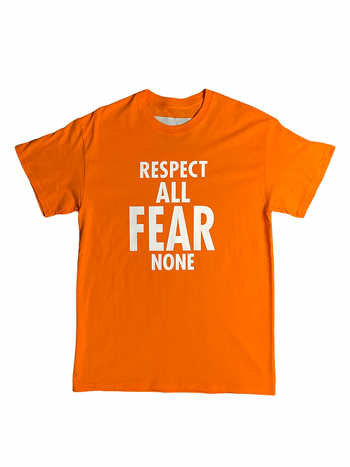 Respect All Fear None Tee