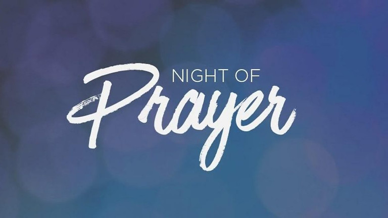 Night of Prayer II Focused worship with an emphasis on the Young Adults.