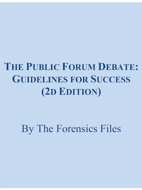 Public Forum Debate: Guidelines for Success (2nd Ed.)